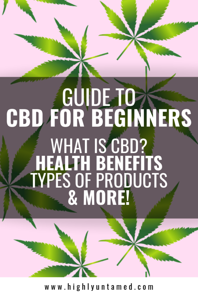CBD For Beginners: What Is It? Health Benefits & Product Guide