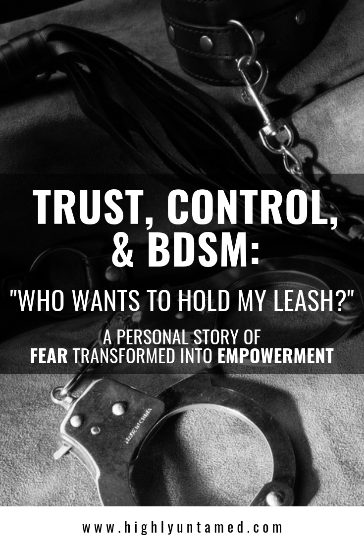 Trust, Control, & BDSM: Who Wants To Hold My Leash?