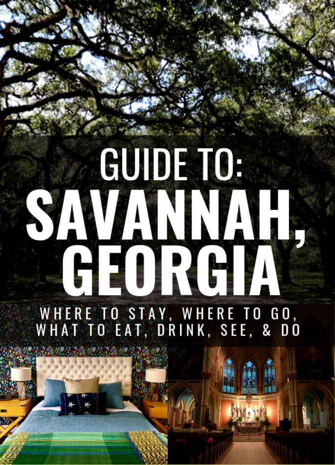 Travel Guide To Savannah Georgia Where To Stay Where To Go What To Eat Drink See And Do Highly Untamed